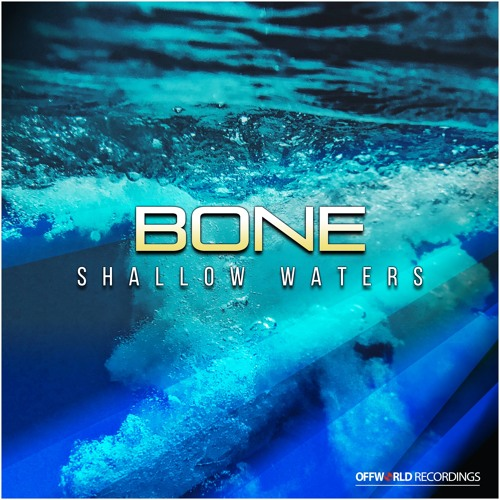 Bone - Shallow Waters Ep (Offworld061) 30th April 2018