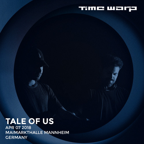 Tale Of Us live at Time Warp Mannheim 2018