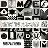 Keys N Krates - Dum Dee Dum (SubSpace Remix) [Free Download]