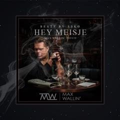 Esko, Josylvio, Hansie - Hey Meisje (Max Wallin' Touch)