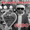 Guido - Wo San Die Glocken?