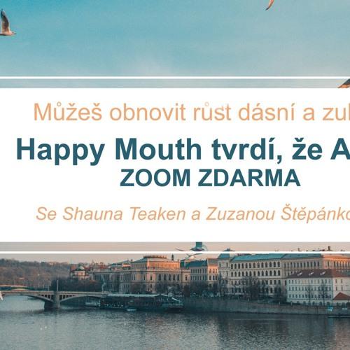 Happy Mouth™  Zoom Czech audio - Shauna Teaken & Zuzana Štěpanková