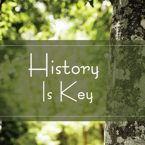 History is Key