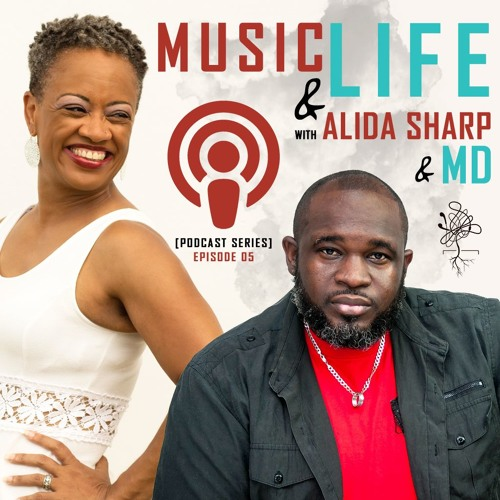 Music & Life with Alida Sharp & MD | Podcast Episode #05 | Balancing Life & Following Your Passion