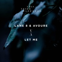 Lane 8 and Avoure - Let Me
