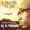 A Prayer To Jah- Written by Philbert Bailey and Produced by Cmac Productions