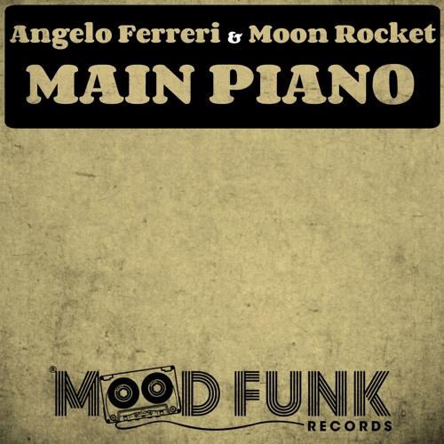 Angelo Ferreri & Moon Rocket - MAIN PIANO // MFR138