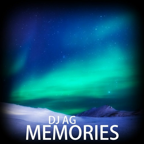 MEMORIES (DJ AG ORIGINAL) FREE DOWNLOAD