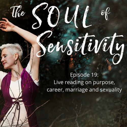 Episode 19: Live intuitive reading on purpose, career, marriage and sexuality