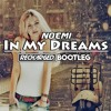 Noemi - In My Dreams (ReCharged X G&K Project Bootleg) **FREE DOWNLOAD**