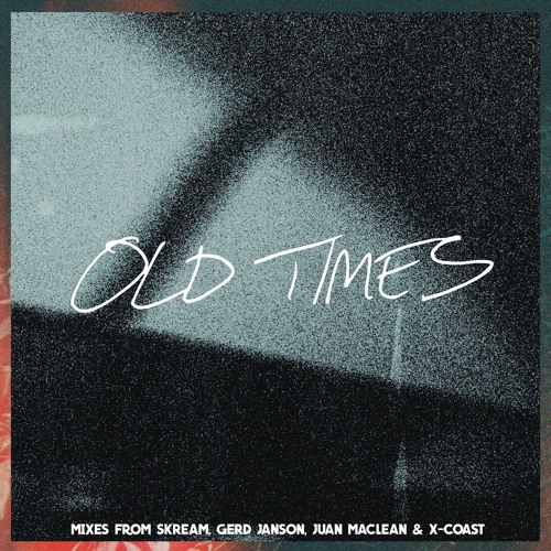Amtrac - Old Times (feat. Anabel Englund) [Remixes]