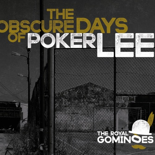 THE OBSCURE DAYS OF POKER LEE