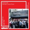 Phonica Records with Alex Egan & Callum Mclean - 26th April 2018