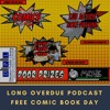 Long Overdue Episode 33: Free Comic Book Day