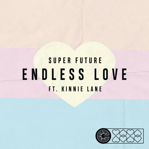 Super Future - Endless Love ft. Kinnie Lane