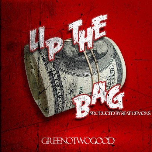 "GreenoTwoGood ""Up The Bag"""