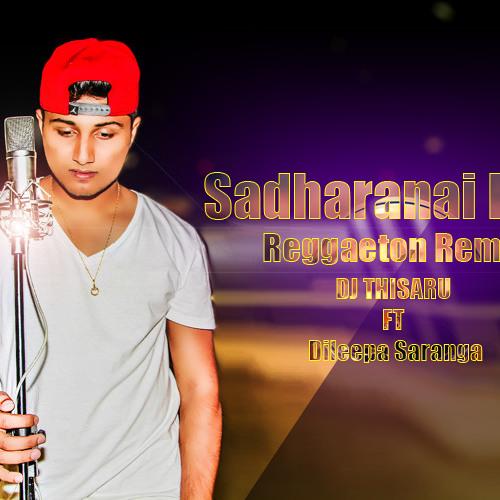 2018 Sadharanai Kiya Reggaeton Remix DJ Thisaru