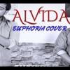 Alvida - Euphoria COVER VIDEO- Palash Sen- Adarsh Mishra