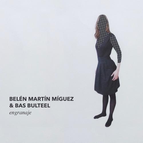'Engranaje' Belén Martín Míguez & Bas Bulteel (2018)
