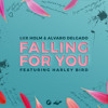 Lux Holm & Alvaro Delgado - Falling For You (Ft. Harley Bird)