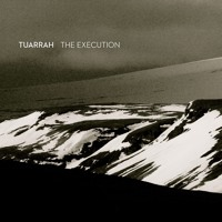 Tuarrah - The Execution