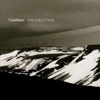 Tuarrah - The Execution