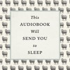 This Audiobook Will Send You to Sleep (Audio Extract 3) Read by Bruce Alexander