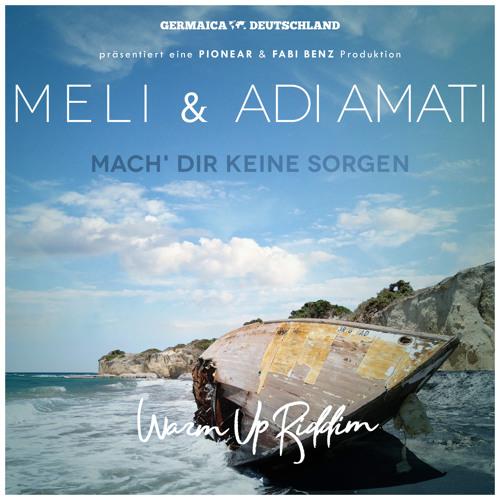Meli & Adi Amati - Mach Dir keine Sorgen (Warm Up Riddim 2018)
