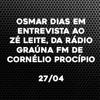 Entrevista de Osmar Dias ao Zé Leite, da Rádio Graúna | Cornélio Procópio | 27/04