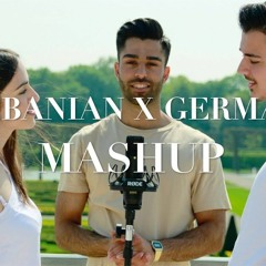 Albanian x German MASHUP (Youtube - Behdad TV)