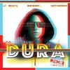 Daddy Yankee Ft. Becky G, Bad Bunny, Natti Natasha - Dura (Rajobos & Mula Edit) COPYRIGHT