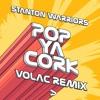 Stanton Warriors - Pop Ya Cork (VOLAC Remix)