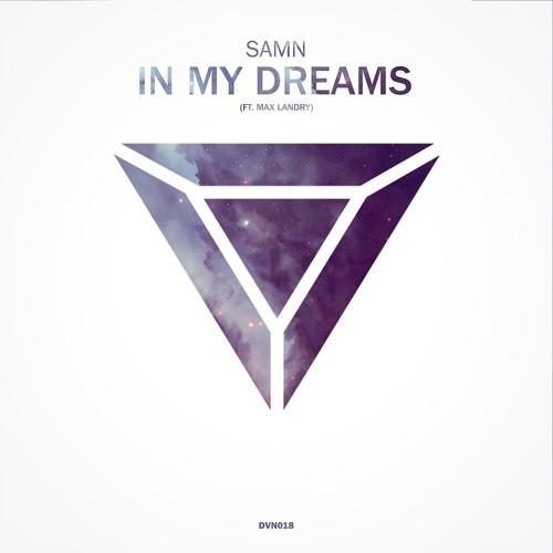 SAMN Ft. Max Landry - In My Dreams [Divine Release]