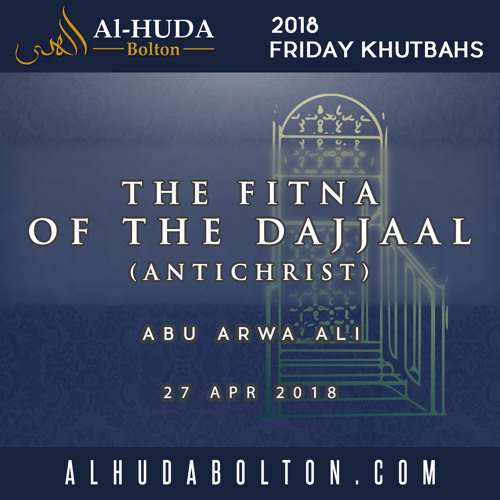 The Fitna of the Dajjaal (AntiChrist)