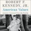 AMERICAN VALUES by Robert F. Kennedy, Jr.