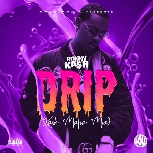 Ronny Kash-Drip (Kash Mafia Mix) (Freestyle)