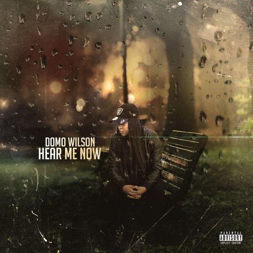 Hear Me Now- Domo Wilson