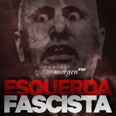 60: Esquerda fascista