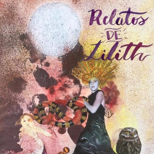 """""""Relatos de Lilith"""" relatos musicalizados por Brisa Fiama"""