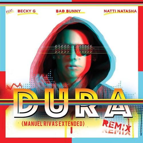 Daddy Yankee Ft Bad Bunny, Natti Natasha & Becy G - Dura Remix (Manuel Rivas Extended)