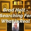 Brad Holt - Searching For What Is Real