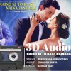 Naino Ki Baat Naina Jaane Hai | 3D Audio | Use Headphones