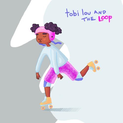 tobi lou and the Loop