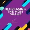 Lessening the Mom Shame