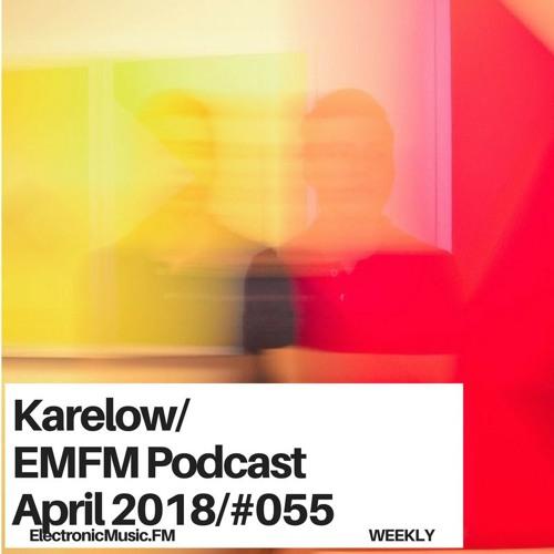 Karelow - EMFM Podcast #055 April 2018