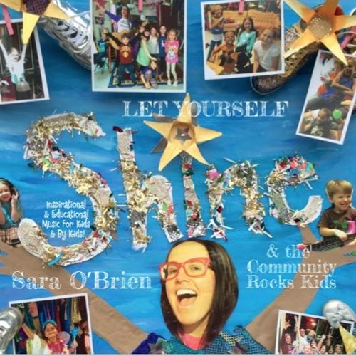 "Sara O'Brien & the Community Rocks! Kids ""Let Yourself Shine!"""