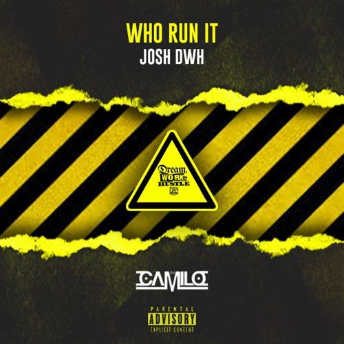 Who Run It Freestyle - Josh DWH