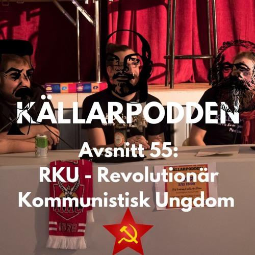 Avsnitt 55: RKU - Revolutionär Kommunistisk Ungdom
