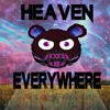 HEAVEN EVERYWHERE