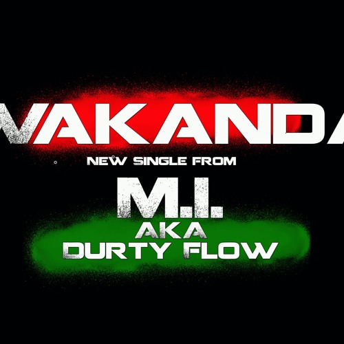 Wakanda by M.I. Aka Durty Flow